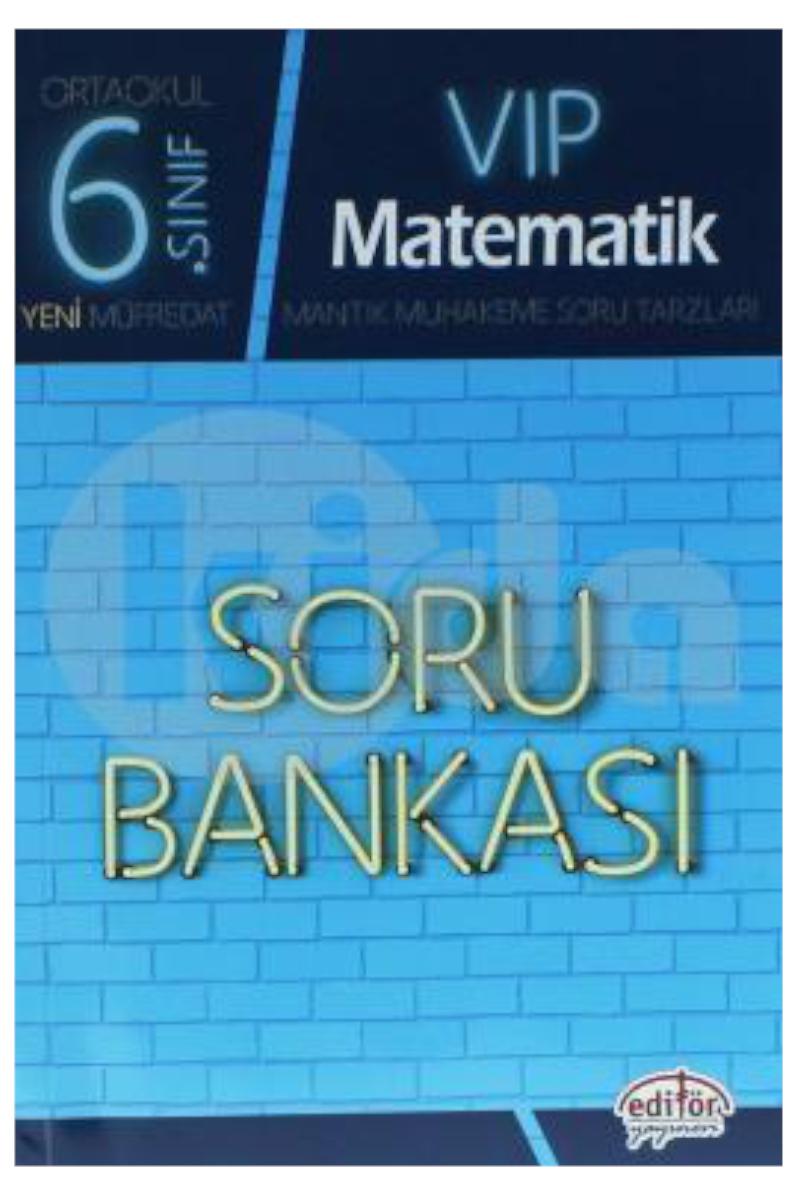 Editör Yayınları 6. Sınıf VIP Matematik Soru Bankası