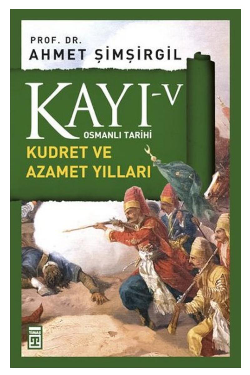 Osmanlı Tarihi Kayı 5 - Kudret ve Azamet Yılları (SAHAF)