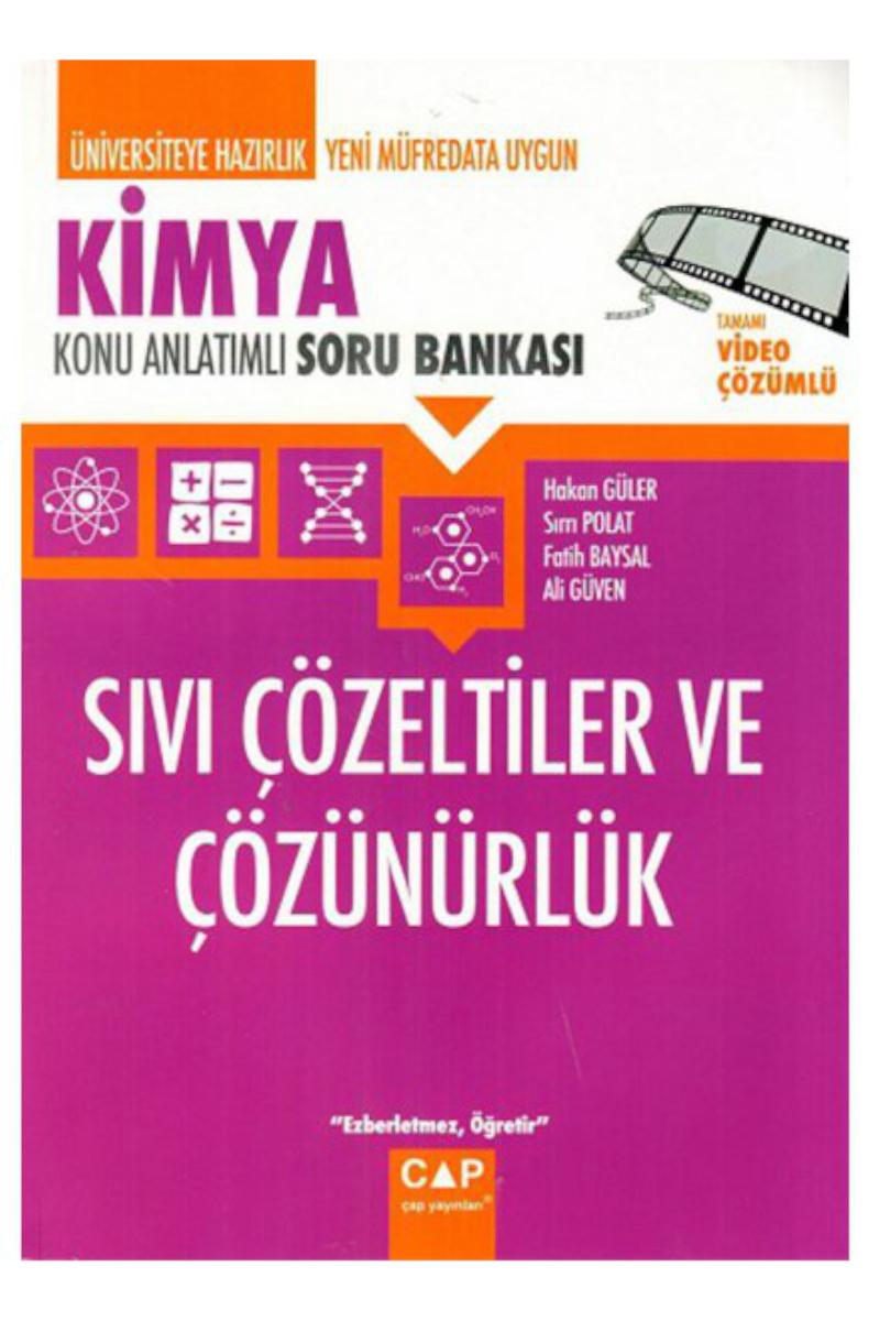 Çap Yayınları Üniversiteye Hazırlık Kimya Sıvı Çözeltiler ve Çözünürlük Konu Anlatımlı Soru Bankası