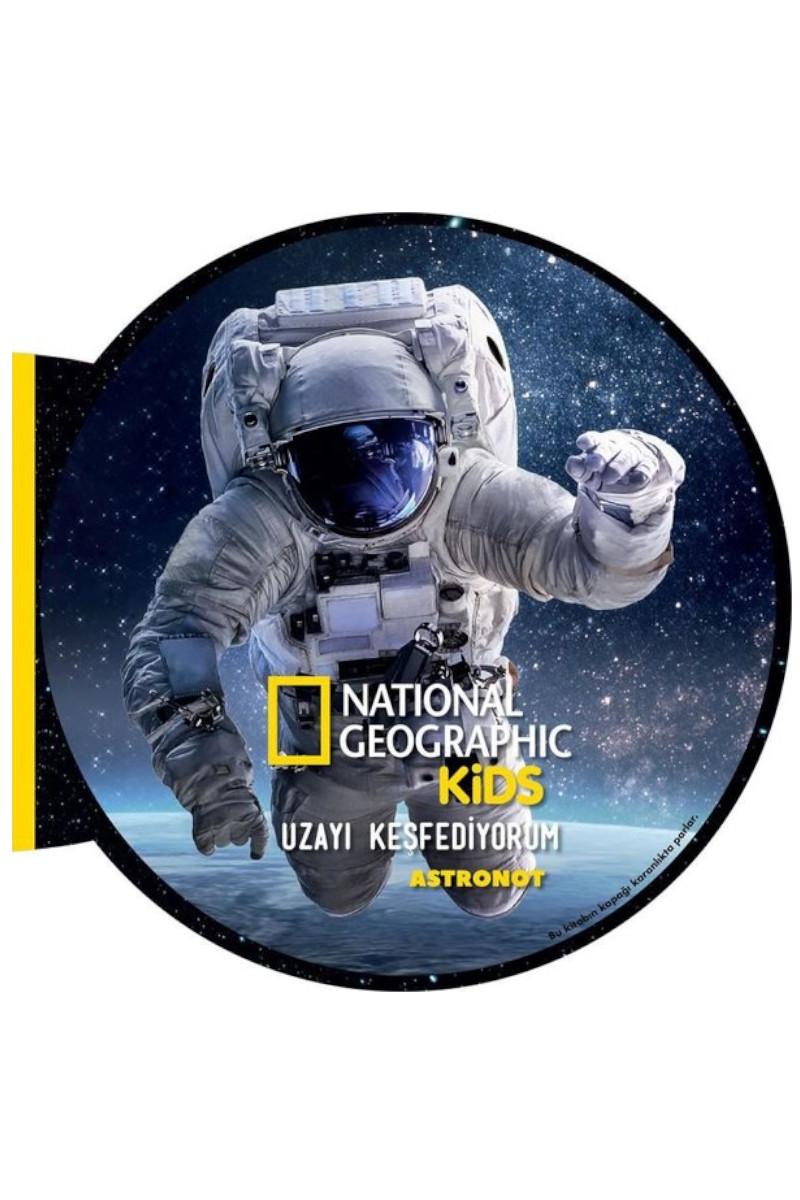 National Geographic Kids- Uzayı Keşfediyorum Astronot