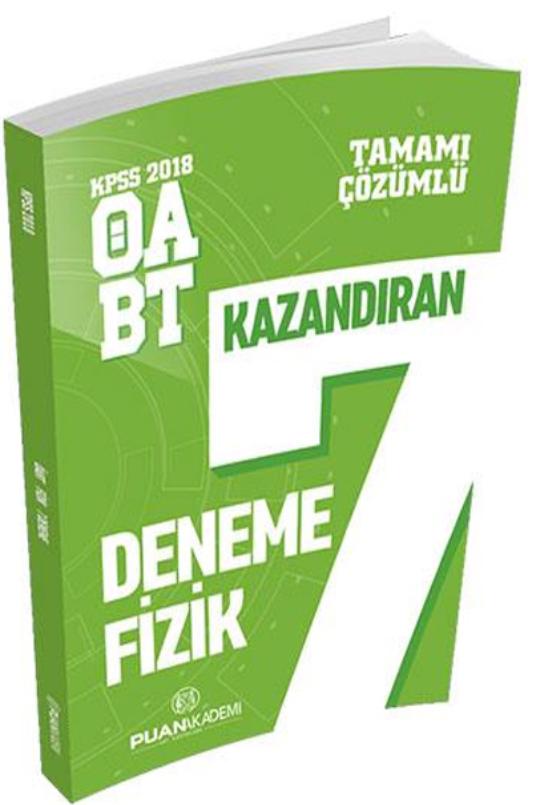Puan Akademi 2018 KPSS ÖABT Fizik Öğretmenliği Kazandıran Çözümlü 7 Deneme