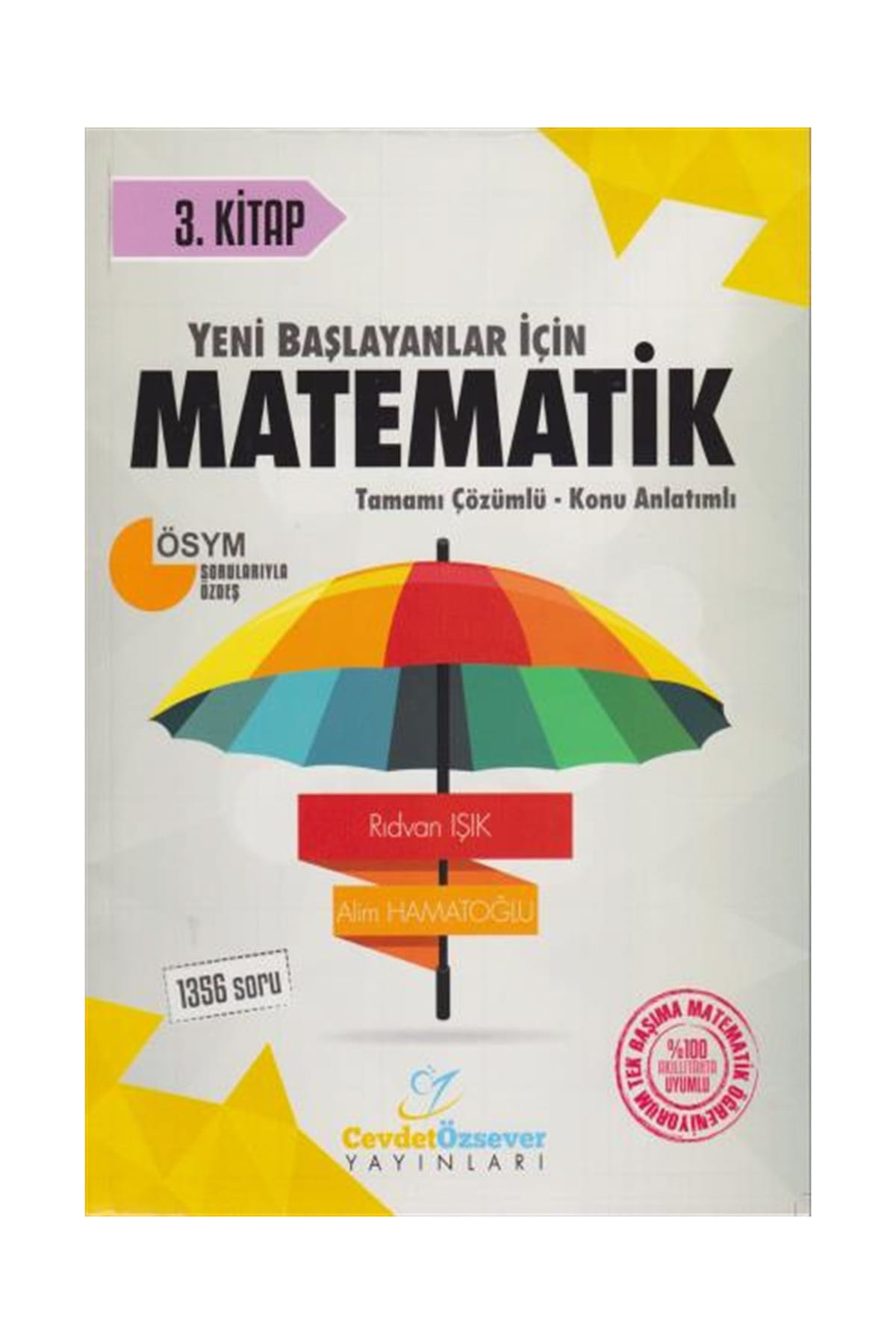Cevdet Özsever Yayınları Yeni Başlayanlar İçin Matematik Tamamı Çözümlü Konu Anlatımlı Soru Bankası 3.Kitap